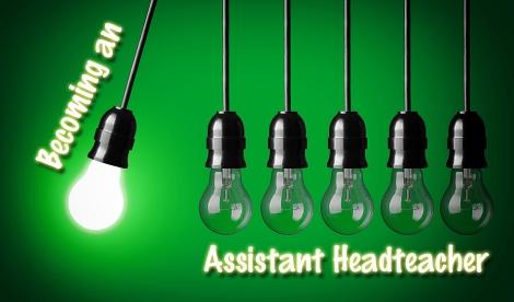 Becoming an AssistantHeadteacher