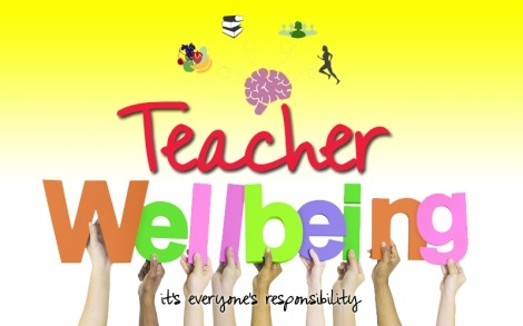 Teacher wellbeing; it's everyone's responsibility